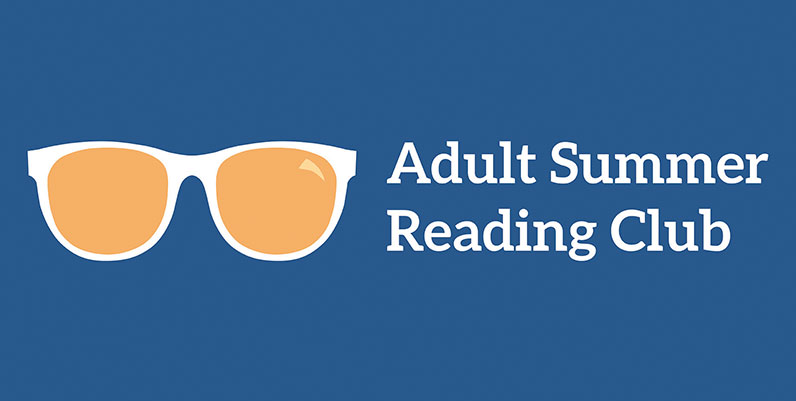 illustartion of sunglasses with text Adult Summer Reading Club