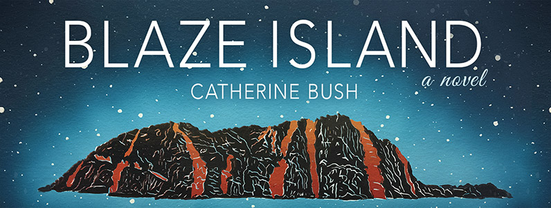 Book cover for Blaze Island by Catherine Bush