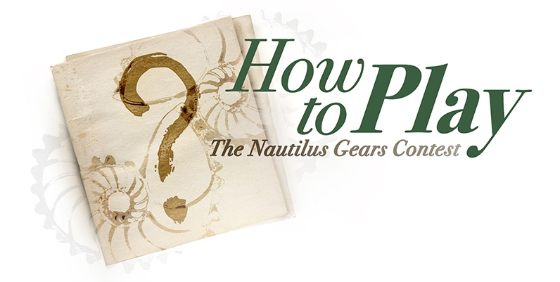 How to Play The Nautilus Gears Contest