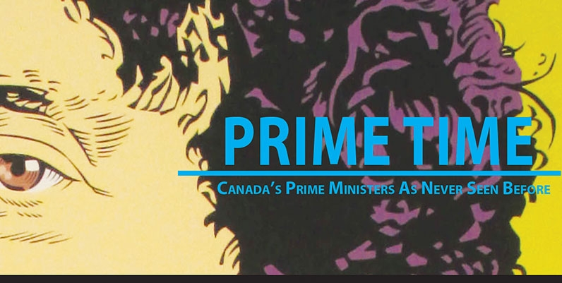 text Primte Time Canadas Prime MInister as Never See Before