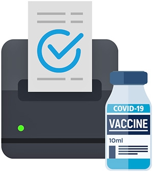 COVID-19 Vaccine and printer printing a paper with a check mark.