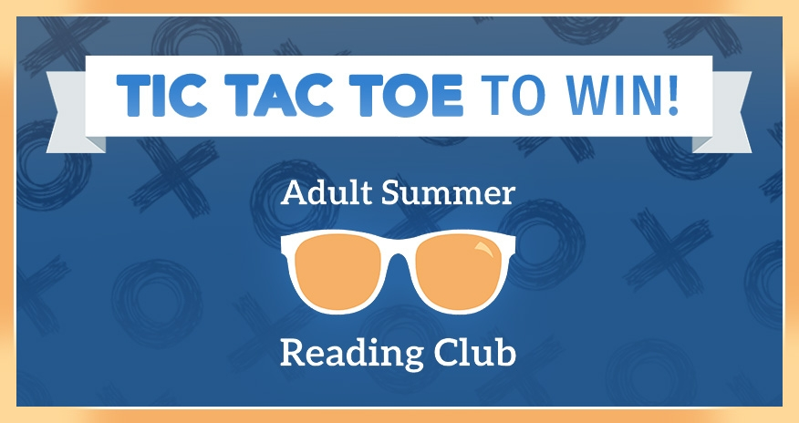 text tic tac to to win adult summer reading club with x and o background