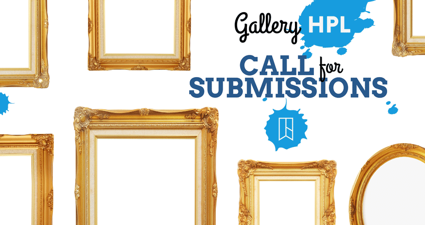 a collage of art frames and the text gallery hpl call for submissions